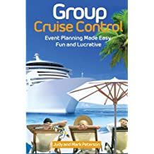 Group Cruise Control: Event Planning Made Easy,  Fun and Lucrative!