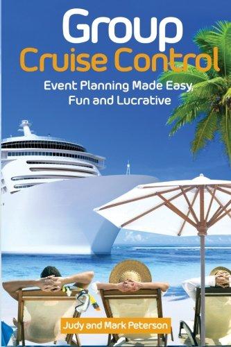 Captain Control (Group Cruise Control: Event Planning Made Easy,  Fun and Lucrative! (Just Add Friends) (Volume 7))