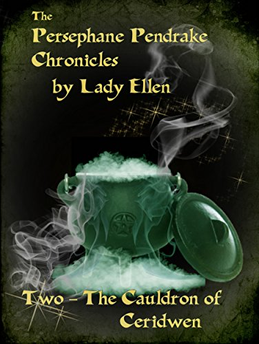The persephane pendrake chronicles two the cauldron of ceridwen the persephane pendrake chronicles two the cauldron of ceridwen urban fantasy adventure series fandeluxe Image collections