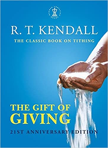 The Gift of Giving: Amazon.co.uk: R.T. Kendall: 9780340863312: Books