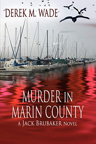 Murder in Marin County (You Don't Know Jack Book 1) by [Wade, Derek]