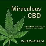 Miraculous CBD: The Essential Guide | Carol Merlo M.Ed.