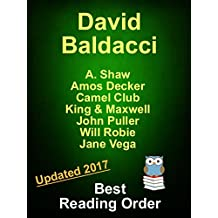 David Baldacci Best Reading Order Updated 2017 - AMOS DECKER, JOHN PULLER, VEGA JANE, CAMEL CLUB, KING & MAXWELL, WILL ROBIE: More Than a Checklist - Includes Summaries of Every Book in Every Series