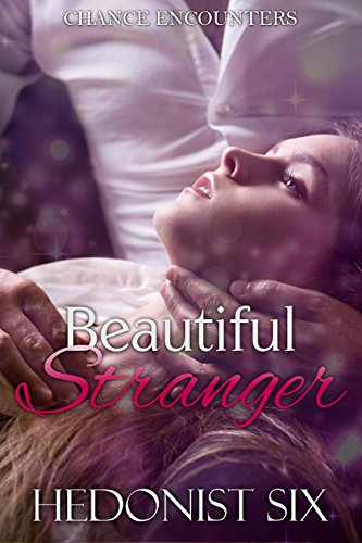Beautiful Stranger: A Sexy Older Man Younger Woman Romance (Chance Encounters Book 2) by [Six, Hedonist]