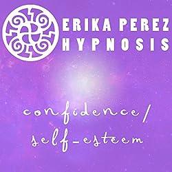 Confianza y Auto-Estima Hipnosis [Confidence and Self-Esteem Hypnosis]