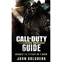 Call of Duty Advanced Warfare: Newbie to Expert in 1 Hour (call of duty books, call of duty black ops 2, black ops, Call of Duty Advanced Warfare Guide, call of duty, modern warfare,)