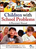 Children with School Problems : A Physician's Manual, Canadian Paediatric Society Staff and Andrews, Debra, 1118302516