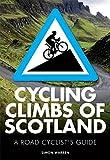 Cycling Climbs of Scotland (British Climbing Guides)