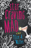 Star Craving Mad: A Novel