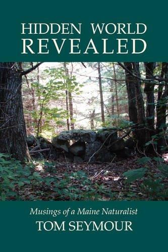 Hidden World Revealed: Musings of a Maine Naturalist