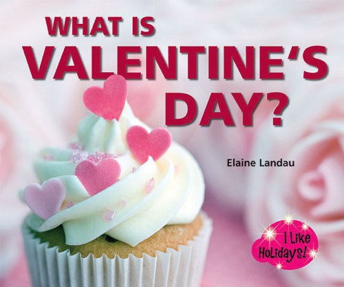 What Is Valentine's Day? (I Like Holidays!)