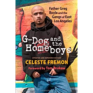 G-Dog and the Homeboys: Father Greg Boyle and the Gangs of East Los
