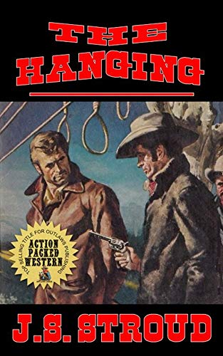 The Hanging: The Escapades of Clay 'Twig' Parker: A Western Adventure From