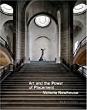 Art and the Power of Placement, Victoria Newhouse, 1580931480