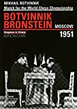 Botvinnik - Bronstein Moscow 1951: Match For The World Chess Championship (progress In Chess)-Mikhail Botvinnik