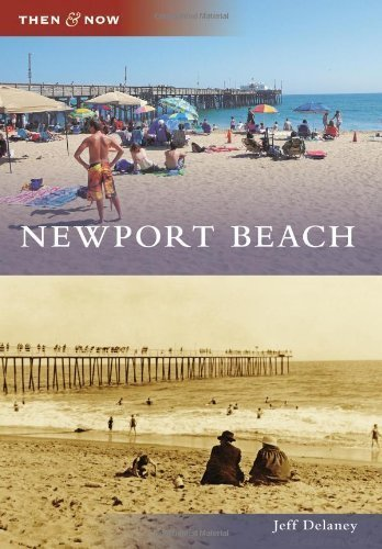 Newport Beach (Then and Now) by Jeff Delaney (2011-04-18)