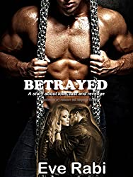 BETRAYED: A story about love, lust and revenge (A contemporary romance and suspense thriller)