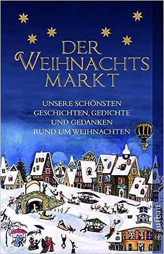 Der Weihnachtsmarkt Unsere Schonsten Geschichten Gedichte Und