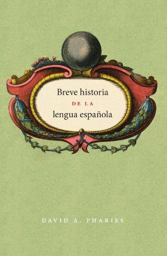 Breve historia de la lengua española: Spanish edition