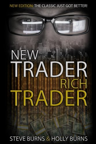 New Trader Rich Trader: 2nd Edition: Revised and Updated [Steve Burns - Holly Burns] (Tapa Blanda)
