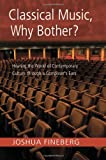Classical Music, Why Bother?, Joshua Fineberg, 041597173X