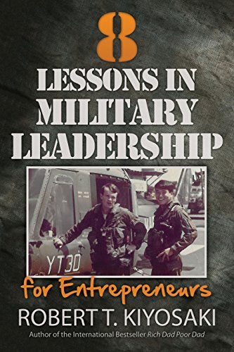 8 Lessons in Military Leadership for Entrepreneurs (8 Lessons In Military Leadership For Entrepreneurs)