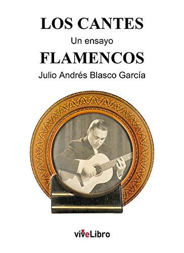 Descargar Libro Los Cantes Flamencos: Un Ensayo Julio Andrés Blasco García