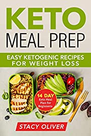 Keto Meal Prep: 14-Day Keto Meal Plan for Beginners: Easy Ketogenic Recipes for Weight Loss,  meal prep for beginners, keto meal prep)