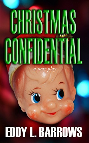 Christmas Confidential: a Christmas noir play