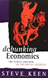 img - for Debunking Economics: The Naked Emperor of the Social Sciences book / textbook / text book