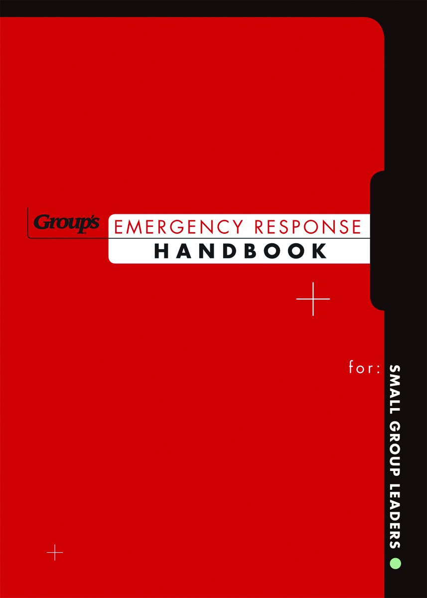 Emergency response handbook for small group leaders group emergency response handbook for small group leaders group publishing 9780764431814 amazon books fandeluxe Image collections