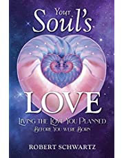 Your Soul's Love: Living the Love You Planned Before You Were Born