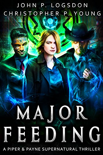 Major Feeding: A Piper & Payne Supernatural Thriller (Netherworld Paranormal Police Department Book 4)
