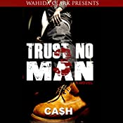 Trust No Man 3: Like Father like Son | Cash