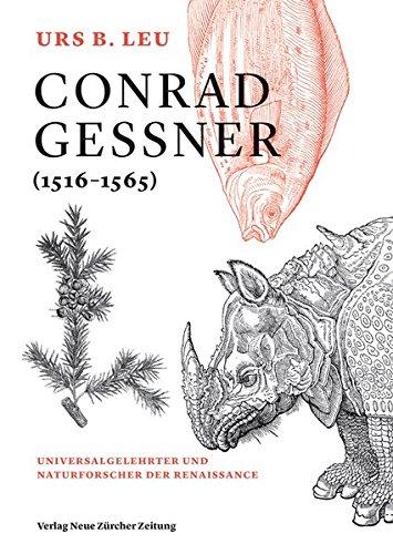 Conrad Gessner (1516–1565): Universalgelehrter und Naturforscher der Renaissance Gebundenes Buch – 16. März 2016 Urs B. Leu 3038101532 Geschichte / Mittelalter Europa