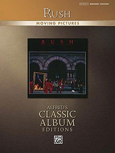 - Rush -- Moving Pictures: Drum Transcriptions (Alfred's Classic Album Editions)