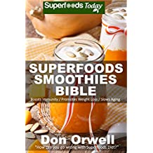 Superfoods Smoothies Bible: Over 150 Blender Recipes, Whole Foods Diet, Heart Healthy Diet, Natural Foods, Blender Recipes, detox cleanse juice, Smoothies ... loss - detox smoothie recipes Book 31
