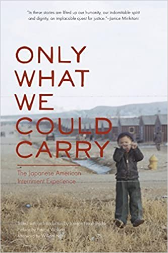 Only What We Could Carry: The Japanese American Internment Experience by Lawson Fusao Inada (2000-08-01)