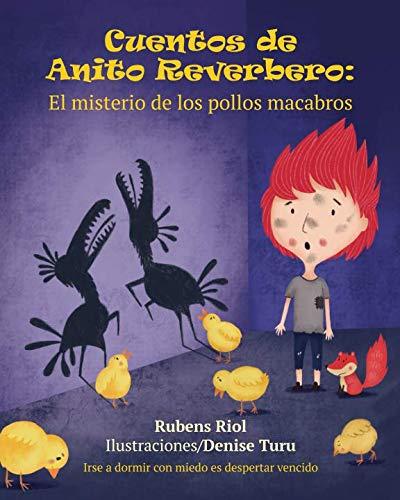 Cuentos de Anito Reverbero: El misterio de los pollos macabros (Spanish Edition) -