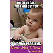 Adorable Memes: Mommy Problems, Children's Humor Picture Book