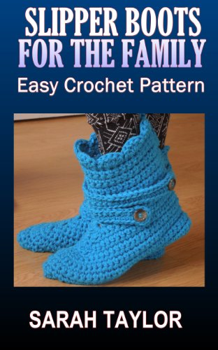 Slipper Boots For The Family - Easy Crochet Pattern (Crochet Slipper Sock Pattern)