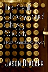 The Golf, Cheese and Chess Society (A Lady Marmalade Mystery) Paperback