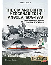 CIA and British Mercenaries in Angola, 1975-1976: From Operation IA/FEATURE to Massacre at Maquela