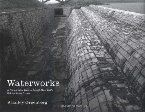 Read Online Waterworks: A Photographic Journey through New YorkÆs Hidden Water System pdf epub