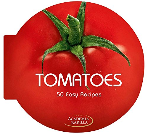 Tomatoes: 50 Easy Recipes