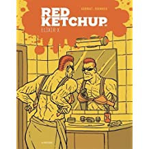 RED KETCHUP T.09 : ÉLIXIR X