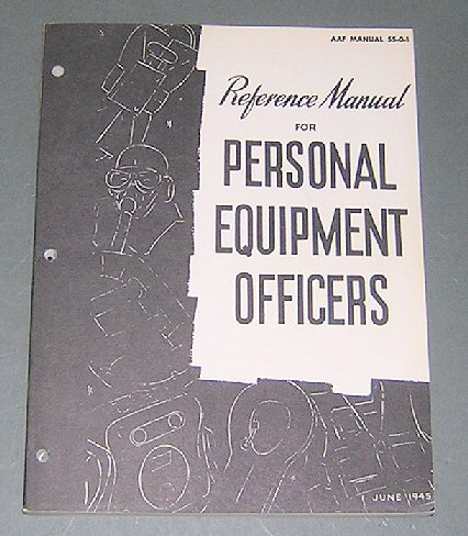 reference-manual-for-personal-equipment-officers-aaf-manual-55-0-1-reprint