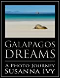 Galapagos Dreams: A Photo Journey