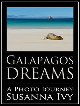 Galapagos Dreams: A Photo Journey by [Ivy, Susanna]