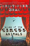 Lives of the Circus Animals, Christopher Bram, 0060542535